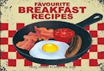 Favourite Breakfast Recipes (Favourite Recipes, nr. 5)