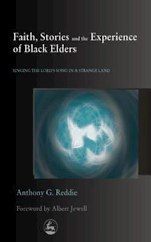 Faith, Stories and the Experience of Black Elders af Anthony G Reddie