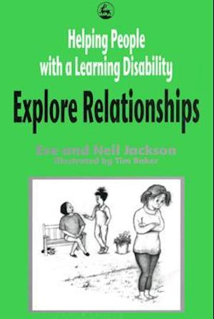 Helping People with a Learning Disability Explore Relationships af Eve and Neil Jackson