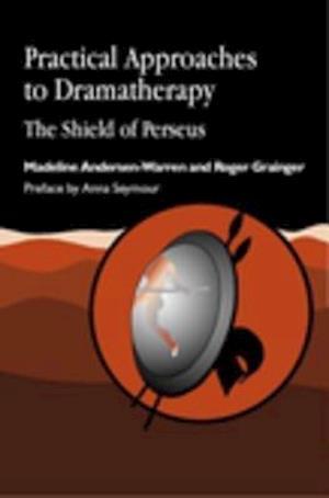 Practical Approaches to Dramatherapy af Roger Grainger, Madeline Andersen-Warren