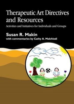 Therapeutic Art Directives and Resources af Susan R. Makin