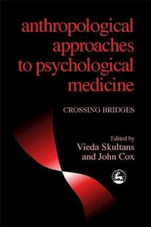 Anthropological Approaches to Psychological Medicine
