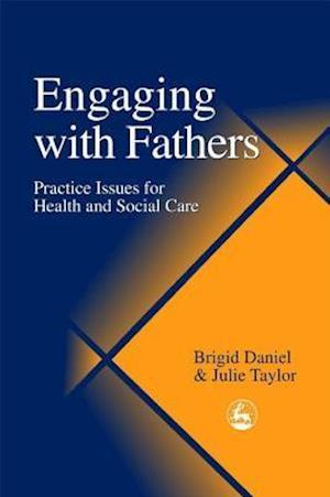 Engaging with Fathers af Julie Taylor, Brigid Daniel