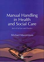 Manual Handling in Health and Social Care af Michael Mandelstam