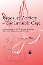 Exposure Anxiety - The Invisible Cage af Donna Williams