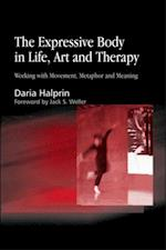 Expressive Body in Life, Art, and Therapy