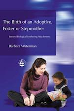 Birth of an Adoptive, Foster or Stepmother