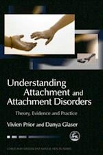 Understanding Attachment and Attachment Disorders (Child and Adolescent Mental Health)
