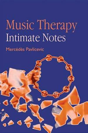 Music Therapy: Intimate Notes af Mercedes Pavlicevic