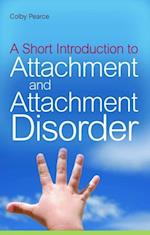 Short Introduction to Attachment and Attachment Disorder af Colby Pearce