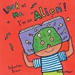 Look at Me: I'm an Alien! af Sebastian Braun