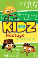 Hostage! (KIDZ (Kids in the Danger Zone))