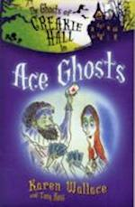 The Ghosts of Creakie Hall, Ace Ghosts