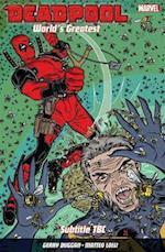 Deadpool: World's Greatest Vol. 3: The End Of An Error