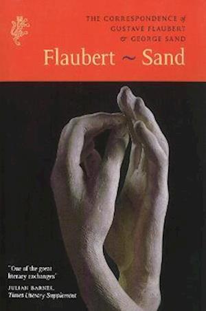 The Correspondence of Gustave Flaubert & George Sand