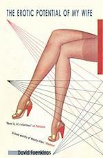 Erotic Potential of my Wife af David Foenkinos