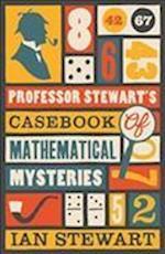 Professor Stewart's Casebook of Mathematical Mysteries af Ian Stewart