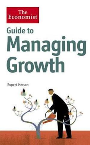 Bog, hardback The Economist Guide to Managing Growth af Rupert Merson