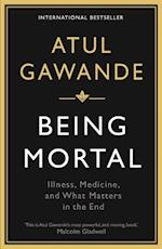 Being Mortal af Atul Gawande