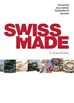 Swiss Made af Gerhard Schwarz, James Breiding, Ian Rodger