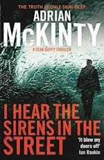 I Hear the Sirens in the Street af Adrian Mckinty