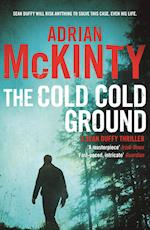 The Cold Cold Ground af Adrian Mckinty