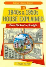 The 1940s & 1950s House Explained