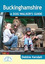 Buckinghamshire: A Dog Walker's Guide (Dog Walker's)