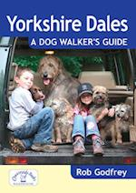 Yorkshire Dales: A Dog Walker's Guide (Dog Walker's Guide)