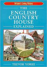 The English Country House Explained (England's Living History)