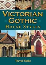 Victorian Gothic House Styles (Britain's  Living History)
