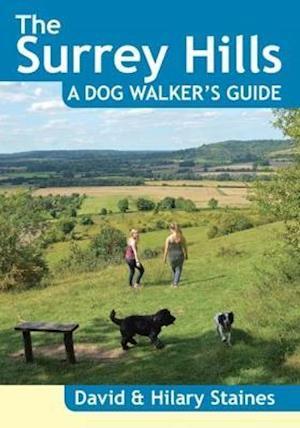The Surrey Hills A Dog Walker's Guide (20 Dog Walks)