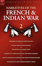 Narratives of the French & Indian War: The Diary of Sergeant David Holden, Captain Samuel Jenks Journal, The Journal of Lemuel Lyon, Journal of a Fren