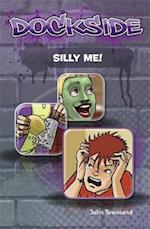 Dockside: Silly Me! af John Townsend