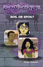 Dockside: Spoil or Boil (Stage 1 Book 12) (Dockside)