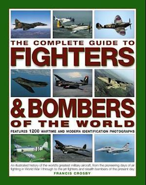 Bog, paperback The Complete Guide to Fighters and Bombers of the World af Francis Crosby