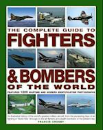 The Complete Guide to Fighters and Bombers of the World