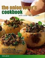 The Onion Lover's Cookbook with Over 100 Recipes