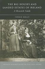 The Big Houses and Landed Estates of Ireland af Terence Dooley