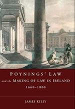 Poynings' Law and the Making of Law in Ireland 1660-1800 (Irish Legal History Society)
