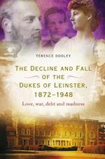 The Decline and Fall of the Dukes of Leinster, 1872-1948 af Terence Dooley