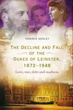 decline and fall of the dukes of Leinster, 1872-1948 af Terence Dooley