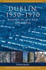 Dublin, 1950-1970 (The Making of Dublin)