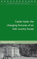Castle Hyde (Maynooth Studies in Local History)