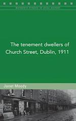 The Tenement Dwellers of Church Street, Dublin, in 1911 (Maynooth Studies in Local History)