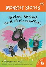 Grim, Grunt and Grizzle-Tail (Monster Stories)