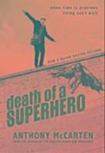 Death of a Superhero af Anthony McCarten