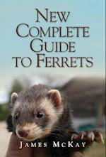 The New Complete Guide to Ferrets af James McKay