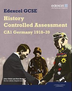 Bog, paperback Edexcel GCSE History: CA1 Germany 1918-39 Controlled Assessment Student book af John Child, Rob Bircher