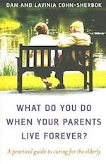 What Do You Do When Your Parents Live Forever?